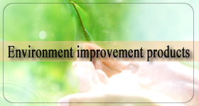 Environment improvement products
